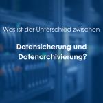 Datensicherung und Datenarchivierung